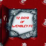 12 Days of Wembley FC!