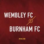 MATCH PREVIEW: Wembley FC Vs Burnham FC